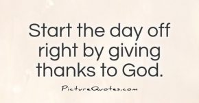 start-the-day-off-right-by-giving-thanks-to-god-quote-1