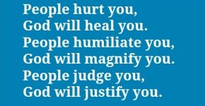 people-hurt-you-god-will-heal-you-people-humiliate-you-god-will-magnify-you-people-judge-you-god-quote-1